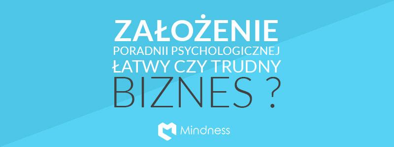 Założenie poradni psychologicznej - łatwy, czy trudny biznes