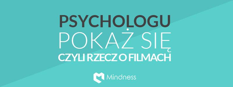 Psychologu pokaż się, czyli rzecz o filmach
