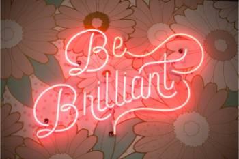 """Neon """"Be brilliant"""""""