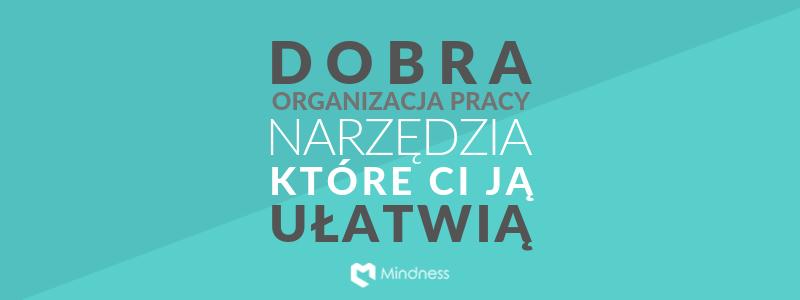 Dobra organizacja pracy – narzędzia, które Ci ją ułatwią