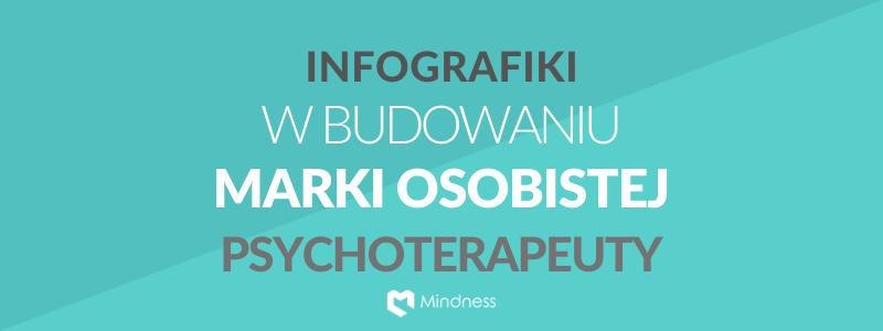 Infografiki w budowaniu marki osobistej psychoterapeuty