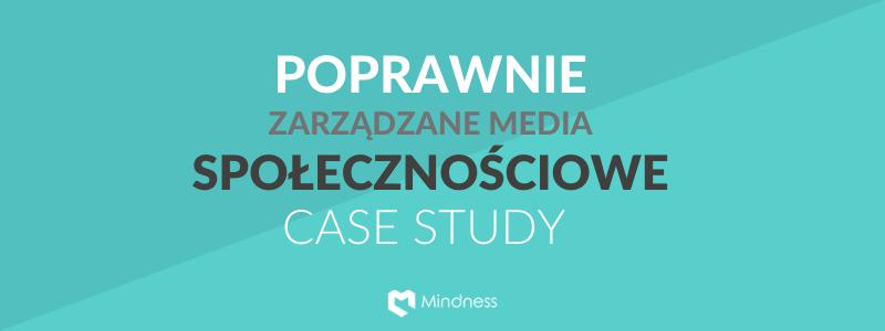 Poprawnie zarządzane media społecznościowe casy study (1)